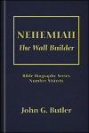 Nehemiah: The Wall Builder