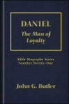 Daniel: The Man of Loyalty