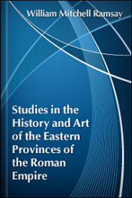 Studies in the History and Art of the Eastern Provinces of the Roman Empire