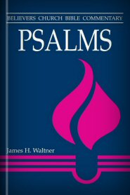 Believers Church Bible Commentary: Psalms