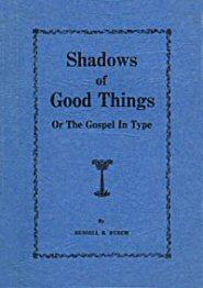 Shadows of Good Things
