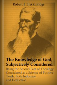 The Knowledge of God, Subjectively Considered