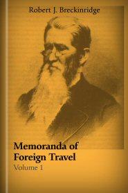 Memoranda of Foreign Travel, vol. 1