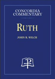 Concordia Commentary: Ruth
