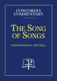 Concordia Commentary: Song of Songs