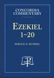 Concordia Commentary: Ezekiel 1–20