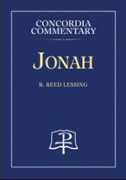Concordia Commentary: Jonah