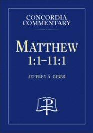 Concordia Commentary: Matthew 1:1–11:1