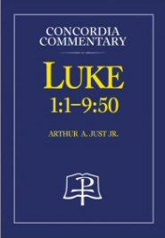 Concordia Commentary: Luke 1–9:50