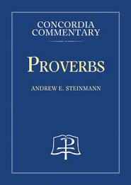Concordia Commentary: Proverbs