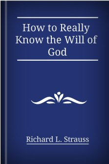 How to Really Know the Will of God