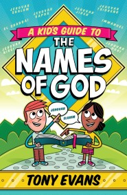 A Kid's Guide to the Names of God book cover