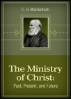 The Ministry of Christ: Past, Present, and Future