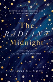 The Radiant Midnight: Depression, Grace, and the Gifts of a Dark Place