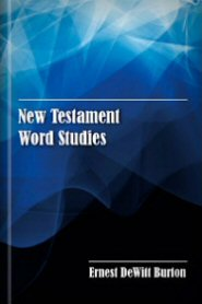 New Testament Word Studies