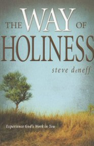 The Way of Holiness: Experience God's Work in You