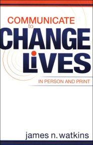 Communicate to Change Lives in Person and Print