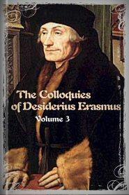 The Colloquies of Desiderius Erasmus, vol. 3