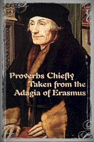 Proverbs Chiefly Taken from the Adagia of Erasmus