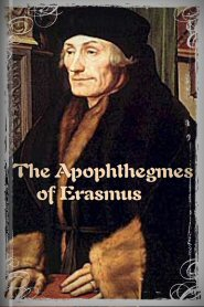 The Apophthegmes of Erasmus