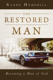 The Restored Man: Becoming a Man of God