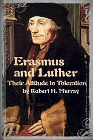 Erasmus and Luther: Their Attitude to Toleration