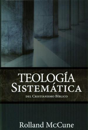Teología sistemática del cristianismo bíblico