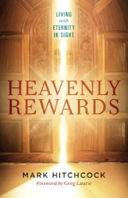 Heavenly Rewards: Living with Eternity in Sight