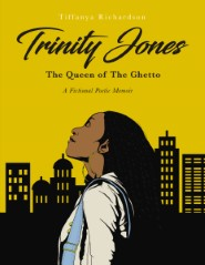 Trinity Jones: The Queen of The Ghetto