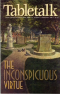 Tabletalk Magazine, February 2001: the Inconspicuous Virtue
