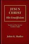 Jesus Christ: His Crucifixion