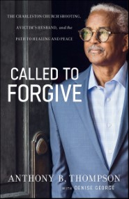 Called to Forgive: The Charleston Church Shooting, a Victim's Husband, and the Path to Healing and Peace