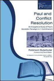Paul and Conflict Resolution: An Exegetical Study of Paul's Apostolic Paradigm in 1 Corinthians 9