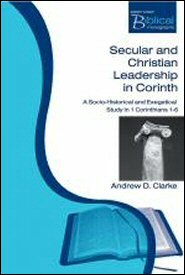 Secular and Christian Leadership in Corinth: A Socio-Historical and Exegetical Study of 1 Corinthians 1–6