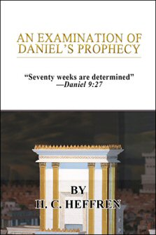 An Examination of Daniel's Prophecy