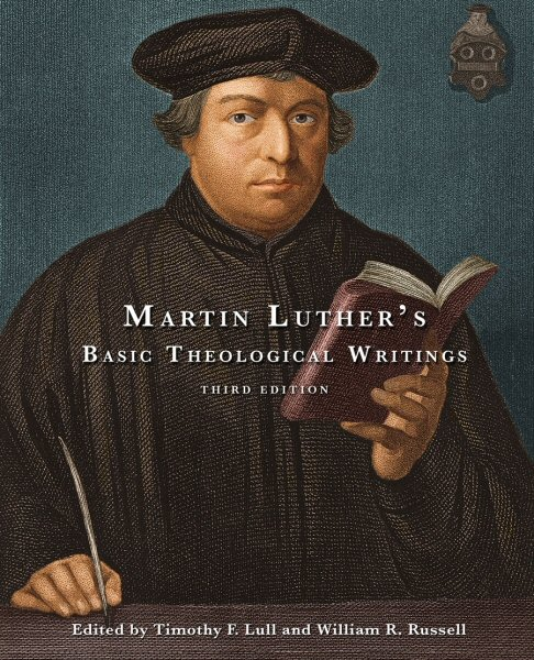 Martin Luther's Basic Theological Writings, 3rd ed.