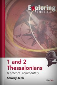 Exploring 1 and 2 Thessalonians: A Practical Commentary