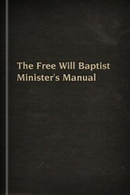 Free Will Baptist Minister's Manual