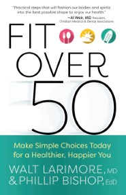 Fit over 50: Make Simple Choices Today for a Healthier, Happier You
