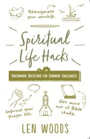 Spiritual Life Hacks: Uncommon Solutions to Common Challenges
