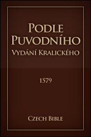 Podle Puvodního Vydání Kralického (1579 Czech Bible)