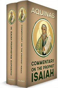 Aquinas' Commentary on the Prophet Isaiah: English and Latin (2 vols.)