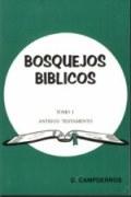 Bosquejos Bíblicos, Tomo I - Antiguo Testamento