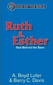 Ruth & Esther: God Behind the Seen