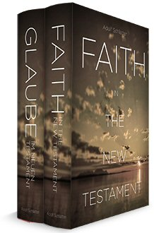 Faith in the New Testament by Adolf Schlatter: English and German (2 vols.)