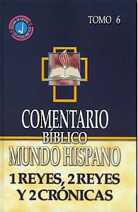Comentario Bíblico Mundo Hispano Tomo 6: 1 Reyes, 2 Reyes y 2 Crónicas