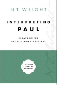 Interpreting Paul: Essays on the Apostle and His Letters