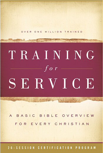 Training for Service: A Basic Bible Overview for Every Christian