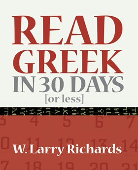 Read Greek in 30 Days or Less: New Testament, Old Testament, Apocrypha, Philo, Church Fathers