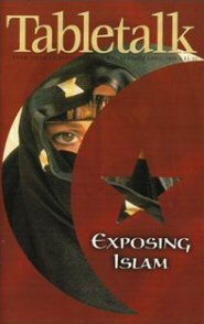Tabletalk Magazine, April 1998: Exposing Islam